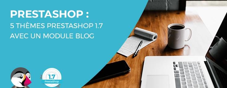 5 thèmes Prestashop 1.7 avec un module blog