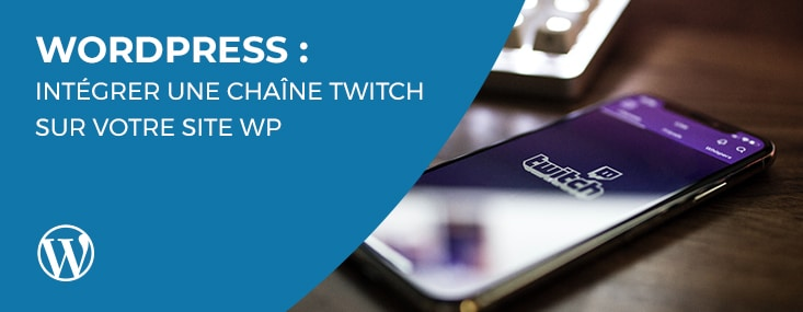 Installer Twitch sur son Wordpress